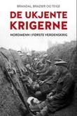 """""""De ukjente krigerne - nordmenn i første verdenskrig"""" av Nik. Brandal"""