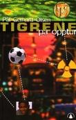 """""""Tigrene på opptur"""" av Pål Gerhard Olsen"""