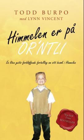 """""""Himmelen er på or'ntli - en liten gutts forbløffende fortelling om sitt besøk i himmelen"""" av Todd Burpo"""