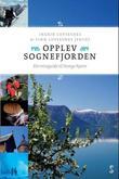 """""""Opplev Sognefjorden - ein reiseguide til Noregs hjarte"""" av Ingrid Loftesnes"""