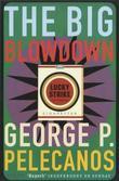 """The big blowdown"" av George P. Pelecanos"