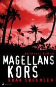 """""""Magellans kors - kriminalroman"""" av Roar Sørensen"""