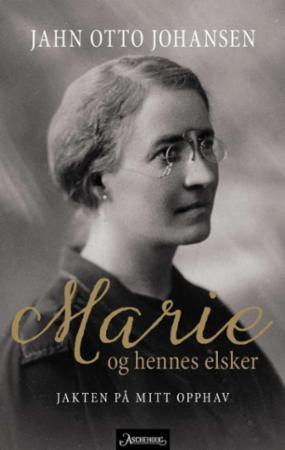 """""""Marie og hennes elsker - jakten på mitt opphav"""" av Jahn Otto Johansen"""