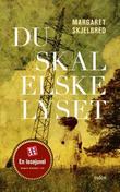 """""""Du skal elske lyset - roman"""" av Margaret Skjelbred"""