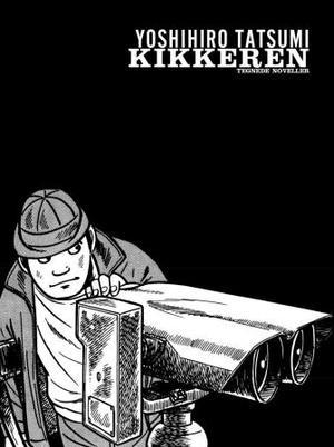"""""""Kikkeren - tegnede noveller"""" av Yoshihiro Tatsumi"""