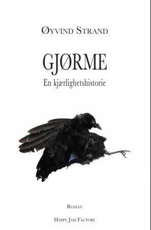 """""""Gjørme - en kjærlighetshistorie"""" av Øyvind Strand"""