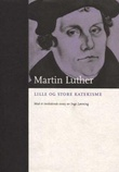 """""""Lille og store katekisme"""" av Martin Luther"""