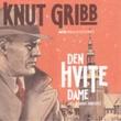 """""""Knut Gribb - den hvite dame, og 4 andre hørespill"""" av Sverre Årnes"""