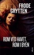 """""""Rom ved havet, rom i byen - noveller"""" av Frode Grytten"""