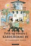 """""""Folk og røvere i Kardemomme by"""" av Thorbjørn Egner"""