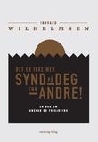 """""""Det er ikke mer synd på deg enn andre! - en bok om ansvar og frigjøring"""" av Ingvard Wilhelmsen"""