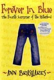 """""""Forever in Blue - The Fourth Summer of the Sisterhood (Sisterhood of the Traveling Pants)"""" av Ann Brashares"""