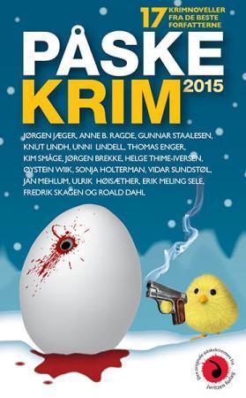 """""""Påskekrim 2015 - 17 kriminalnoveller"""" av Anne B. Ragde"""