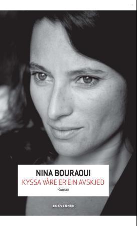 """""""Kyssa våre er ein avskjed - roman"""" av Nina Bouraoui"""