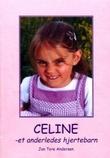 """""""Celine - et anderledes hjertebarn"""" av Jan Tore Andersen"""