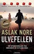 """Ulvefellen - spenningsroman"" av Aslak Nore"