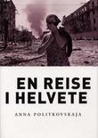 """""""En reise i helvete - rapport fra krigen i Tsjetsjenia"""" av Anna Politkovskaja"""