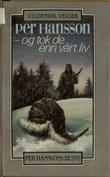 """""""Og tok de enn vårt liv - sagaen om Morset-familien"""" av Per Hansson"""