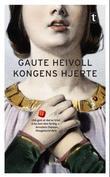 """""""Kongens hjerte - roman"""" av Gaute Heivoll"""