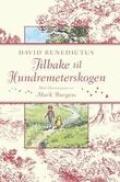 """""""Tilbake til Hundremeterskogen - hvor Ole Brumm opplever flere eventyr med Kristoffer Robin og alle vennene sine"""" av David Benedictus"""