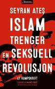 """""""Islam trenger en seksuell revolusjon - et kampskrift"""" av Seyran Ateş"""
