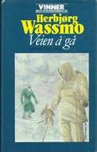 """""""Veien å gå"""" av Herbjørg Wassmo"""