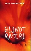 """""""Blindt raseri"""" av Tess Gerritsen"""
