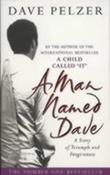 """A man named Dave a story of triumph and forgiveness"" av Dave Pelzer"