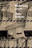 """""""Midlertidig ansatt"""" av Heike Geissler"""
