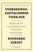 """""""Overvåkingskapitalismens tidsalder - kampen for en menneskelig framtid ved maktens nye frontlinje"""" av Shoshana Zuboff"""