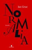 """""""Normalia - noveller"""" av Jan Grue"""
