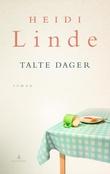 """Talte dager - roman"" av Heidi Linde"