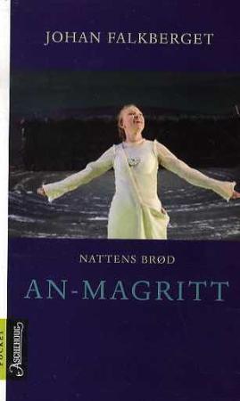 """Nattens brød - An-Magritt"" av Johan Falkberget"