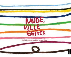 """""""Raude, ville geiter"""" av Astrid Grønsnes"""