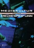 """""""Mediekultur, mediesamfunn"""" av Jostein Gripsrud"""