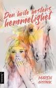"""""""Den hvite hestens hemmelighet - roman"""" av Maren Ørstavik"""