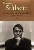 """""""Hva er da et menneske? - tekster til tro og tanke"""" av Gunnar Stålsett"""
