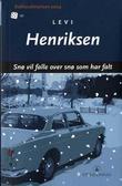 """""""Snø vil falle over snø som har falt roman"""" av Levi Henriksen"""