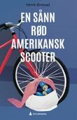 """""""En sånn rød amerikansk scooter - roman"""" av Henrik Øxnevad"""