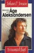 """""""Fremmed fugl - historien om Åge Aleksandersen"""" av Johan O. Jensen"""