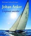 """""""Johan Anker - linjenes mester"""" av Elin Kragset Vold"""