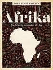 """""""Afrika - fra de første mennesker til i dag"""" av Tore Linné Eriksen"""