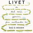 """""""Livet - en kort reise gjennom fire milliarder år"""" av Dag O. Hessen"""