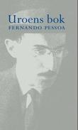"""""""Uroens bok av Bernardo Soares"""" av Fernando Pessoa"""