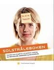 """""""Solstråleboken hvordan leve et godt liv i et samfunn i endring, om motivasjon, egenverdi og selvledelse"""" av Trond Edvard Haukedal"""