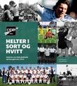 """""""Helter i sort og hvitt - historien om Odds Ballklubb og byen gjennom 125"""" av Finn Olstad"""