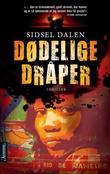 """""""Dødelige dråper - thriller"""" av Sidsel Dalen"""