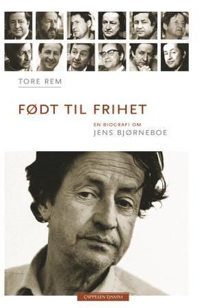 """""""Født til frihet - en biografi om Jens Bjørneboe"""" av Tore Rem"""