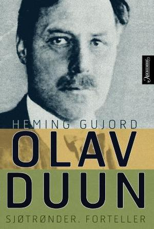"""""""Olav Duun - sjøtrønder, forteller"""" av Heming Gujord"""