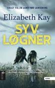 """""""Syv løgner"""" av Elizabeth Kay"""